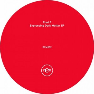 Fred P - Expressing Dark Matter [Rex Club Music]