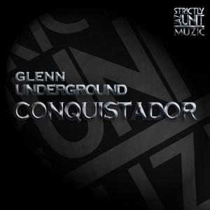 Glenn Underground - Conquistador [Strictly Jaz Unit Muzic]
