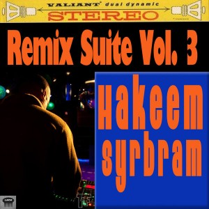 Hakeem Syrbram - The Remix Suite Vol. 3 [Urban Retro Music Group]