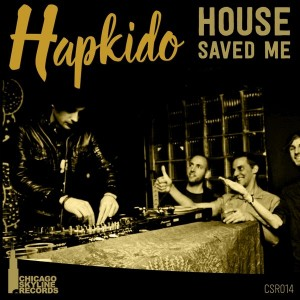 Hapkido - House Saved Me [Chicago Skyline Records]