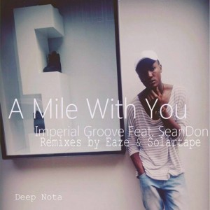 Imperial Groove - A Mile with You (feat. SeanDon) [Deep Nota]