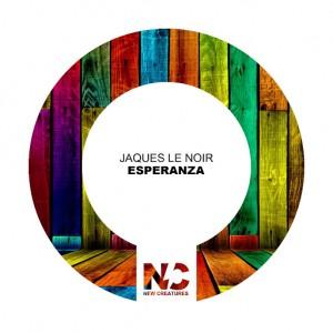 Jaques Le Noir - Esperanza [New Creatures]