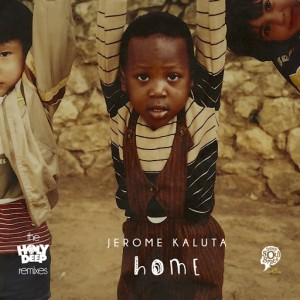 Jerome Kaluta - Home_ The Holy Deep Remixes [Deep Soul Space]