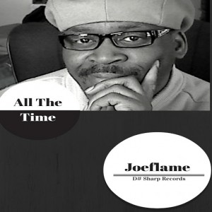 Joeflame - All The Time (part 2) [D#Sharp]