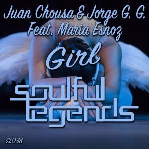 Juan Chousa & Jorge G.G. feat. Maria Esnoz - Girl [Soulful Legends]