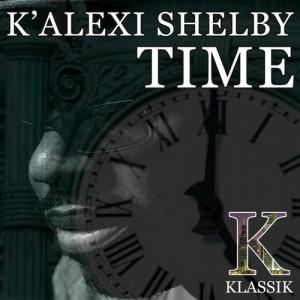 K' Alexi Shelby - Time [K Klassik]