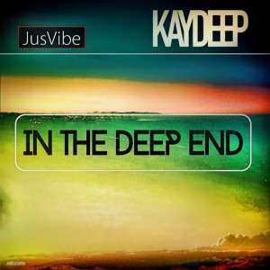 KayDeep - In The Deep End [JusVibe]