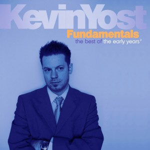 Kevin Yost - Fundamentals, Vol. 2 (The Best of the Early Years) [i! Records Classics]