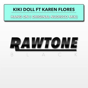 Kiki Doll feat. Karen Flores - Hang On [Rawtone Recordings]