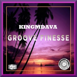 KingMdava - Groove Finesse (Regal Mix) [Afrothentik Record Company]