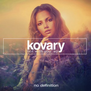 Kovary - Hot with You EP [No Definition]