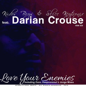 Kudos & Slice Keytronix feat. Darian Crouse - Love Your Enemies [Herbs & Soul Music]