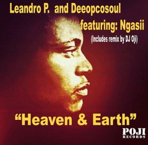 Leandro P. and Deeopcosoul feat. Ngasii - Heaven & Earth [POJI Records]