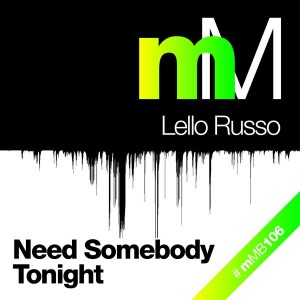 Lello Russo - Need Somebody Tonight [Minimarket]