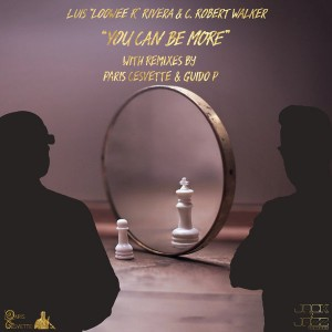 Luis Loowee R Rivera feat. C Robert Walker - You Can Be More [Jack 2 Jazz Records]
