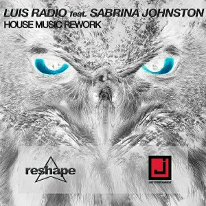 Luis Radio feat. Sabrina Johnston - House Music - Rework [Reshape]