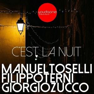 Manuel Toselli & Giorgio Zucco & Filippo Terni - C'est la nuit [You Da One]