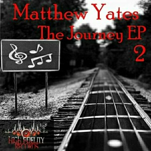 Matthew Yates - The Journey EP 2 [High Fidelity Productions]