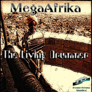 MegaAfrika - The Living Drummer [House Keypa Studios]
