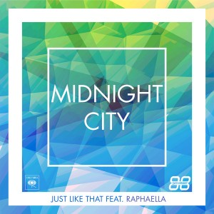 Midnight City - Just Like That [Get Twisted Records (Sony)]