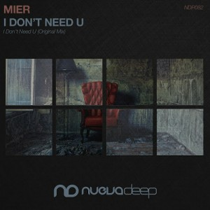 Mier - I Don't Need U [Nuevadeep]