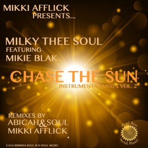 Milky Thee Soul feat. Mikie Blak - Chase The Sun (Instrumental Mixes Vol. 2) [Soul Sun Soul Music]