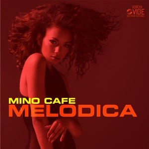 Mino Cafe - Melodica [Vibe Boutique Records]