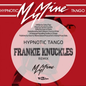 My Mine - Hypnotic Tango - Frankie Knuckles Remix [Bull & Butcher]