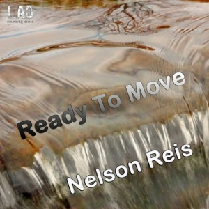Nelson Reis - Ready To Move [LAD Publishing & Records]