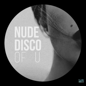 Nude Disco - Of U [Nude Disco Records]