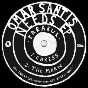Omar Santis - Needs EP [Karakul]