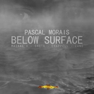 Pascal Morais - Below Surface EP [Arrecha Records]