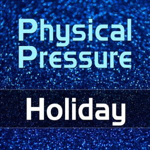 Physical Pressure - Holiday [516 Music]