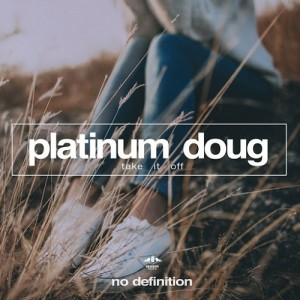 Platinum Doug - Take It Off [No Definition]