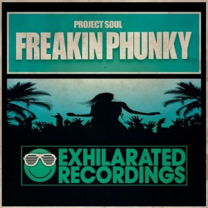 Project Soul - Freakin Phunky [Exhilarated Recordings]