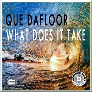 Que DaFloor - What Does It Take [Afrothentik Record Company]