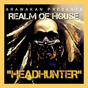 Realm of House - HeadHunter [Arawakan]