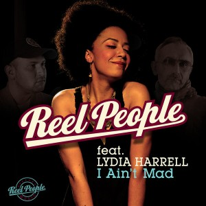 Reel People feat. Lydia Harrell - I Ain't Mad [Reel People Music]