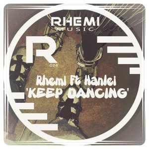 Rhemi feat. Hanlei - Keep Dancing [Rhemi Music]