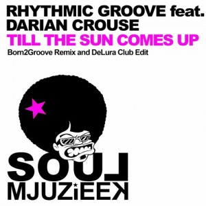 Rhythmic Groove feat. Darian Crouse - Til The Sun Comes Up [Mjuzieek Digital]