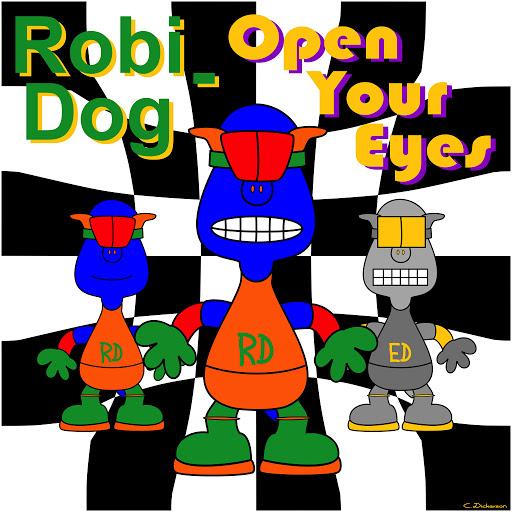 Robi Dog - Open Your Eyes