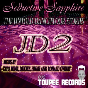 Seductive Sapphire - JD2 - Just Deep (The  Untold  Dancefloor Remixes) [Toupee Records]