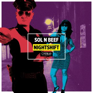 Sol, Beef - Night Shift [Carrillo Music LLC]