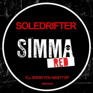 Soledrifter - I'll Show You Nasty EP [Simma Red]