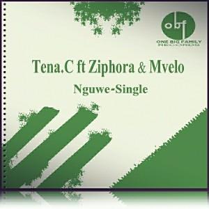 Tena.C Feat. Ziphora & Mvelo - Nguwe [OneBigFamily Records]