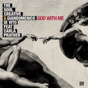 The Soul Creative & Giandomenico Di Vito feat. Carla Prather - God With Me [Makin Moves]