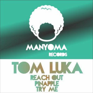 Tom Luka - Pineapple [Manyoma Records]