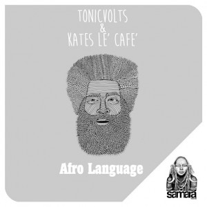Tonicvolts, Kates Le Cafe - Afro Language [Samara]