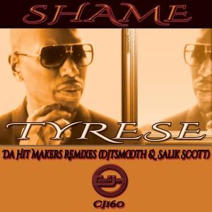 Tyrese - Shame (Da Hit Makers Remixes) [Cyberjamz]