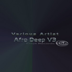 Various Artists - Afro Deep V3 [Crept Records SA]